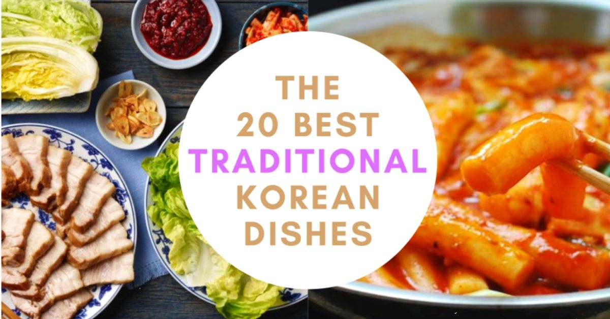 20 Best Traditional Korean Dishes You Must Try