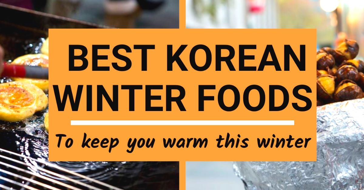 Best Korean Winter Food To Keep You Warm In Winter
